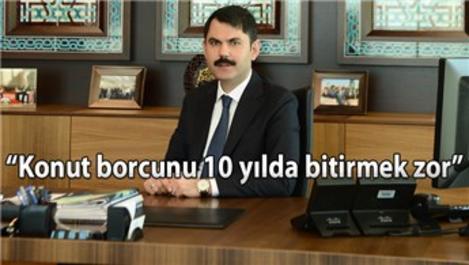 """Murat Kurum """"Firmalar gücüne göre iş yapsın"""""""