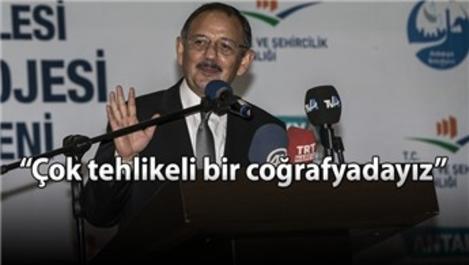 Bakan Özhaseki '8 büyüklüğünde deprem...'
