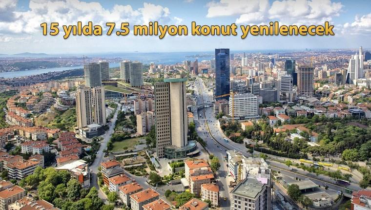 Hükümet, 7.5 milyon konut için dönüşüm hareketi başlattı