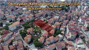 Okmeydanı'nda kentsel dönüşüm başlıyor