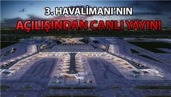 İstanbul Yeni Havalimanı törenle hizmete açılıyor