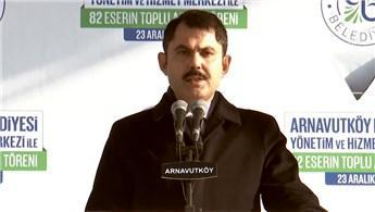 Bakan Kurum, Arnavutköy'de 82 eserin açılışını yaptı