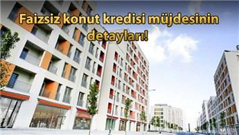 TOKİ'den 20 yıl vadeli faizsiz kredi fırsatı!