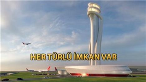 İstanbul Havalimanı'nın kontrol kulesinde yok yok!