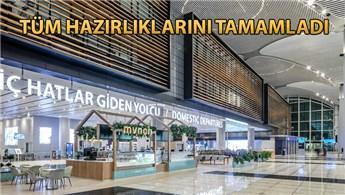 İstanbul Havalimanı, ilk Ramazan Bayramı'na hazır!