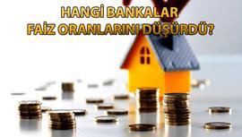 6 özel banka konut kredisi faiz oranını düşürdü
