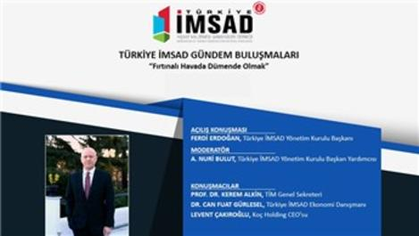 İMSAD Gündem Buluşmaları'nın konuğu Levent Çakıroğlu!