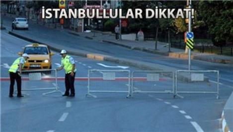 İstanbul'da bugün bazı yollar kapalı!