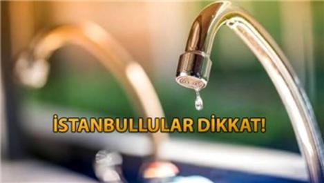 İstanbul'da 9 ilçede 10 ila 20 saat su kesintisi!