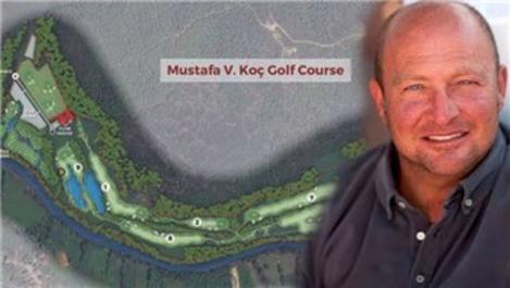Mustafa V. Koç'un golf sahasının yapımına başlandı
