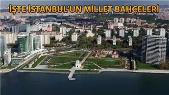 İstanbul, 9 millet bahçesiyle donatıldı
