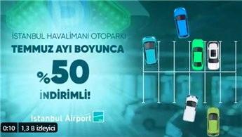 İstanbul Havalimanı'ndaki otoparklarda %50 indirim!