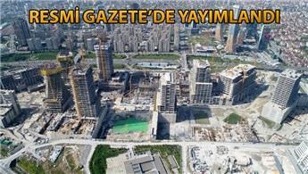 İstanbul Finans Merkezi için kamulaştırma kararı!