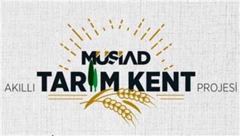 MÜSİAD, Akıllı Tarım Kent Projesi'ne başlıyor