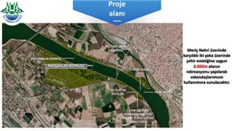 '3 Nehir, 1 Şehir' projesi Edirne'ye güzellik katacak