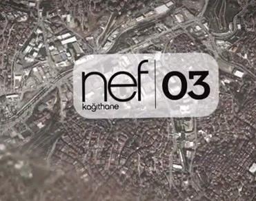 Nef 03 Kağıthane'nin tanıtım filmi yayında!