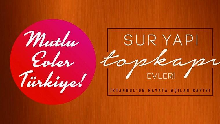 Sur Yapı Topkapı Evleri reklam filmi!