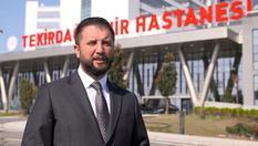 Selim Akın Tekirdağ Şehir Hastanesi'ni anlatıyor